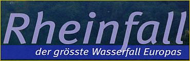 Rheinfall Europas größter Wasserfall